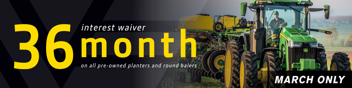36-Month Interest Waiver on All Used Planters & Round Balers